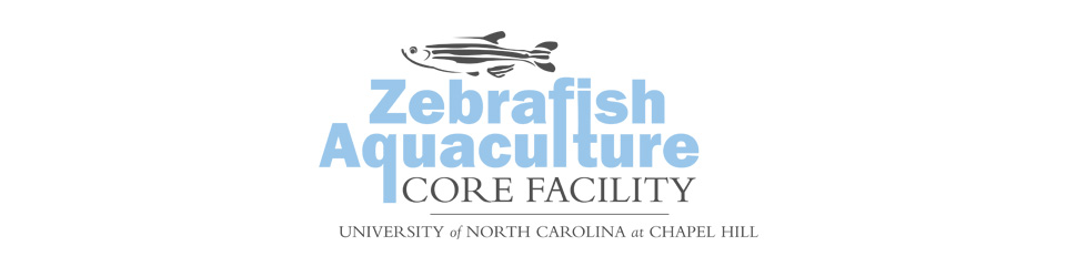 Zebrafish Aquaculture Core Facility at UNC – Chapel Hill
